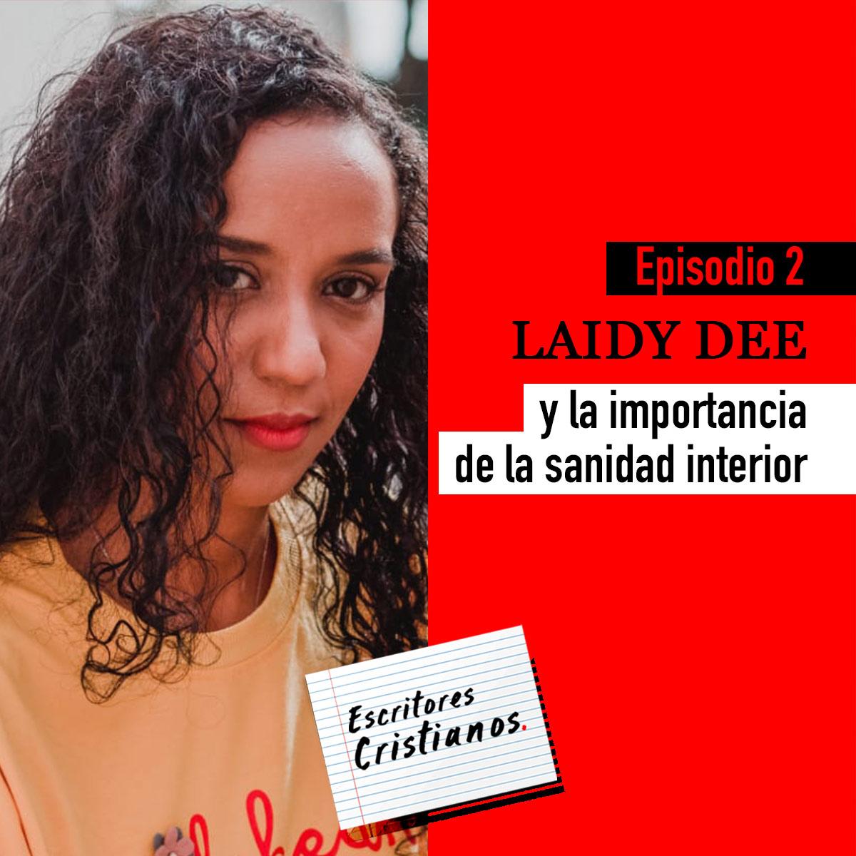 2. Laidy Dee y la importancia de la sanidadinterior